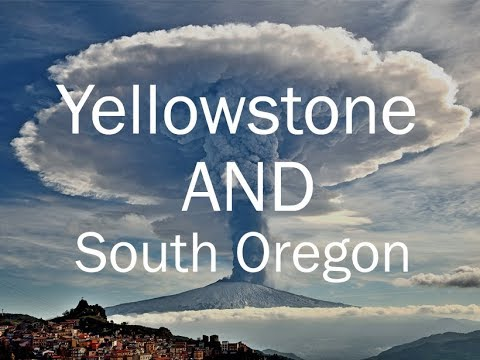 Yellowstone Caldera and South Oregon Event 1/7/18: Magma rising worldwide?