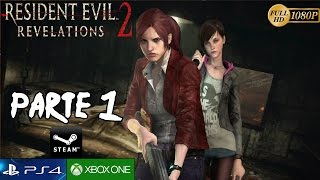 Resident Evil Revelations 2 Parte 1 Español Gameplay - Episodio 1 Colonia Penal PC/PS4/XboxOne
