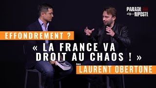 Effondrement La France va droit au chaos , selon Laurent Obertone