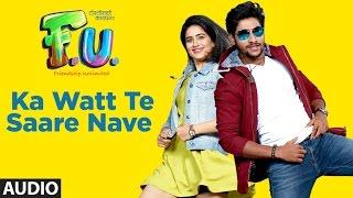 Ka Watt Te Saare Nave Full Audio Song | FU - Friendship Unlimited | Vishal Mishra