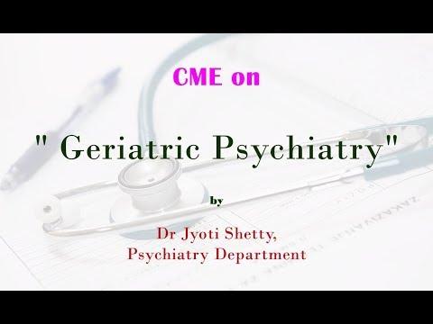 CME on Geriatric Psychiatry by  Dr. Jyoti Shetty