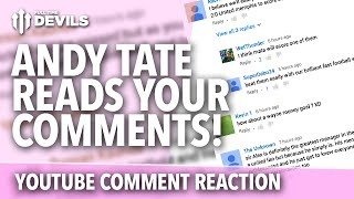 Andy Tate Reads YouTube Comments | Episode 1 | Manchester United