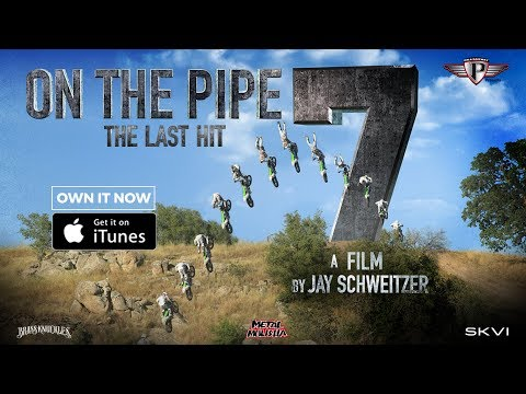 On The Pipe 7: The Last Hit -- MOVIE NOW AVAILABLE