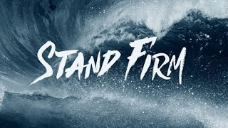 Standing Firm in Adverse Situations