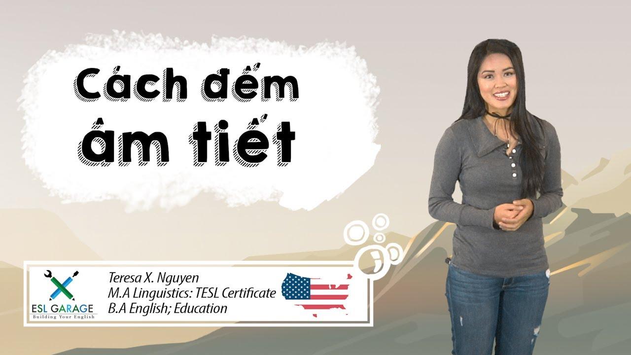 Học cách đếm âm tiết để cải thiện cách phát âm bằng tiếng Anh☝?✌??? || American English