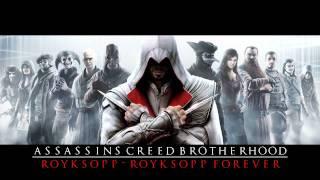 Assassins Creed: Brotherhood - Music Tracks - Royksopp Forever by Royksopp (Story Trailer)