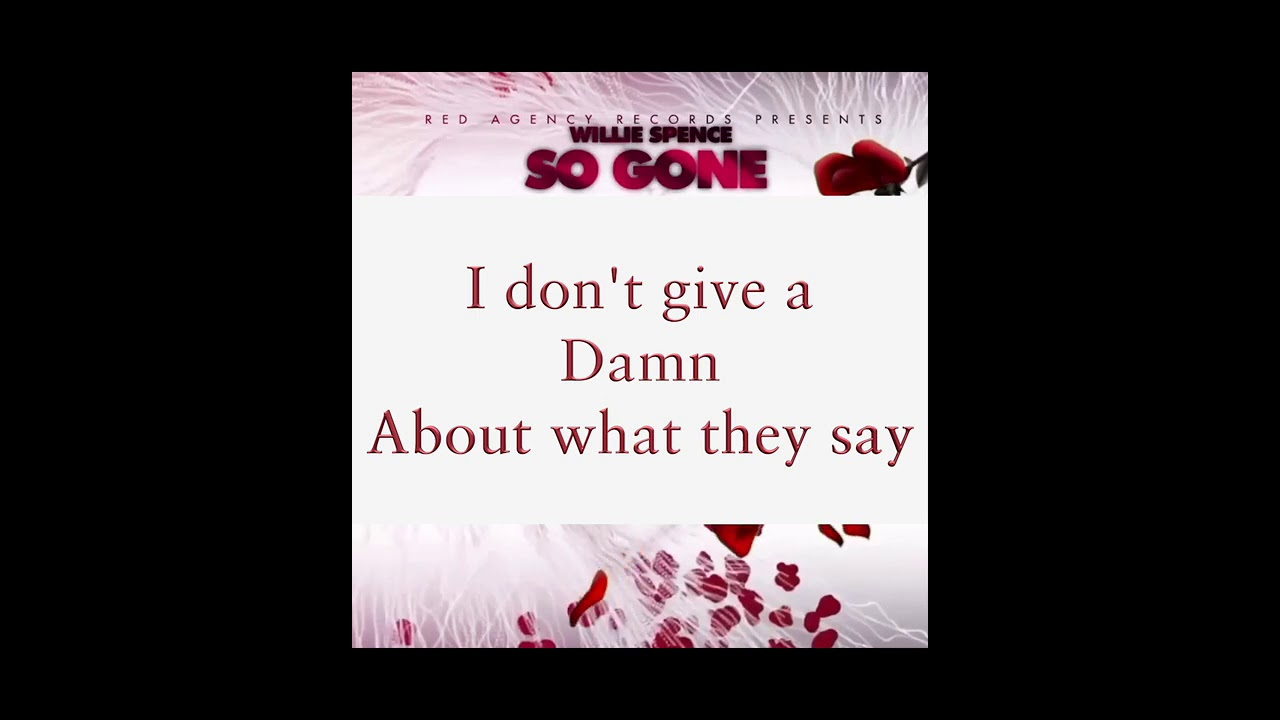 Willie Spence - So Gone [Lyric Video]