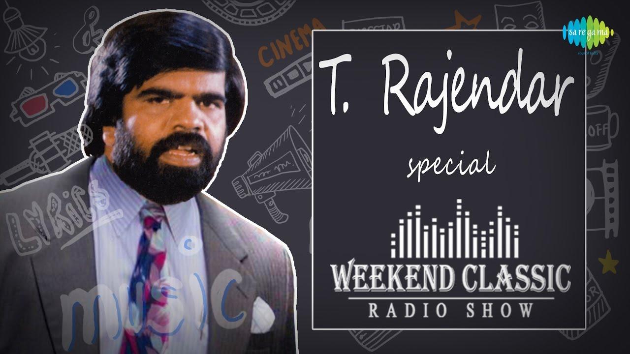 T Rajendar Special Weekend Classic Radio Show Hd Songs Rj Mana Youtube