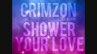Crimzon Ft Meron   Shower your Love (SKT Remix)
