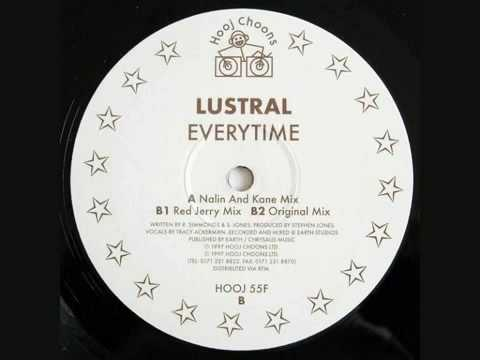 Lustral - Everytime (Nalin And Kane Mix) SEE DESCRIPTION PLEASE!