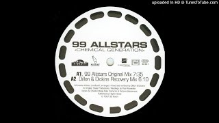 99 Allstars - 'Chemical Generation' (Dillion & Dickins Original Mix) - | House |