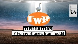 7 Funny and Embarrassing Stories TIFU FwF#14