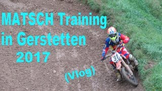 MATSCH Training in Gerstetten 2017 l Vlog l Simon MX 46