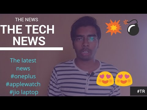 Tech news#1. Update of jio laptop, oneplus6  , mi 6x and more. 😎