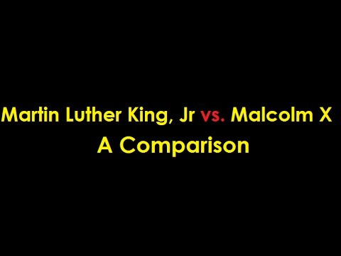 Martin Luther King, Jr. vs. Malcolm X: A Comparison