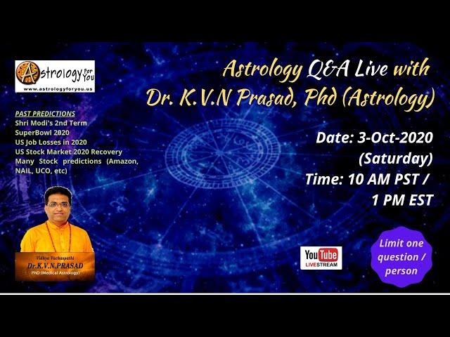 Astrology Q&A Live with  Dr. K.V.N Prasad, Phd (Astrology) on 3-Oct-20 (Sat) at 10 AM PST/1 PM EST