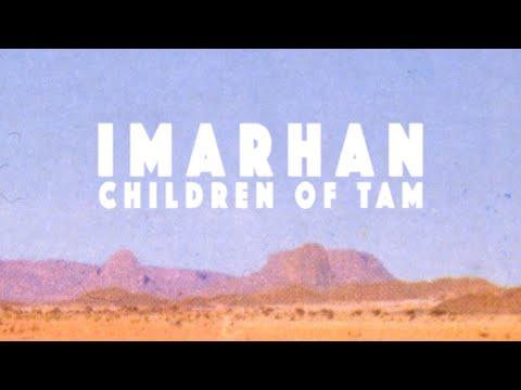 Imarhan - Children Of Tam - Full Movie (Vincent Moon 2018)