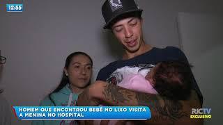 Homem que encontrou bebê no lixo em Joinville visita a menina no hospital