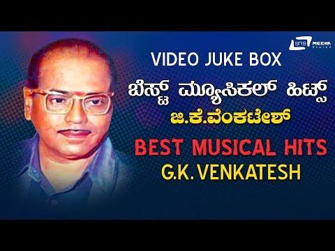 G.K.Venktesh Best Musical Hits   Old Kannada Selected Films Video Songs Jukebox  Old Kannada Films