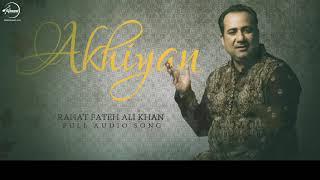 Download Akhiyan (Full Audio Song) | Rahat Fateh Ali Khan | Punjabi Song Collection | Speed Records