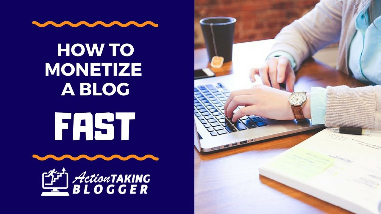 How To Monetize a Blog Fast [2019]