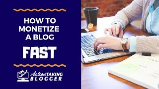How To Monetize a Blog Fast [2018]
