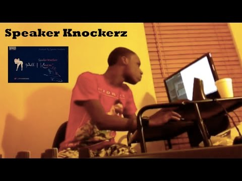 """Speaker Knockerz: The Making Of """"All I Know"""""""