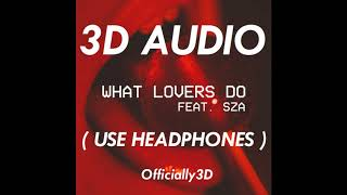 (3D AUDIO!!) What Lovers Do - Maroon 5 ft. SZA