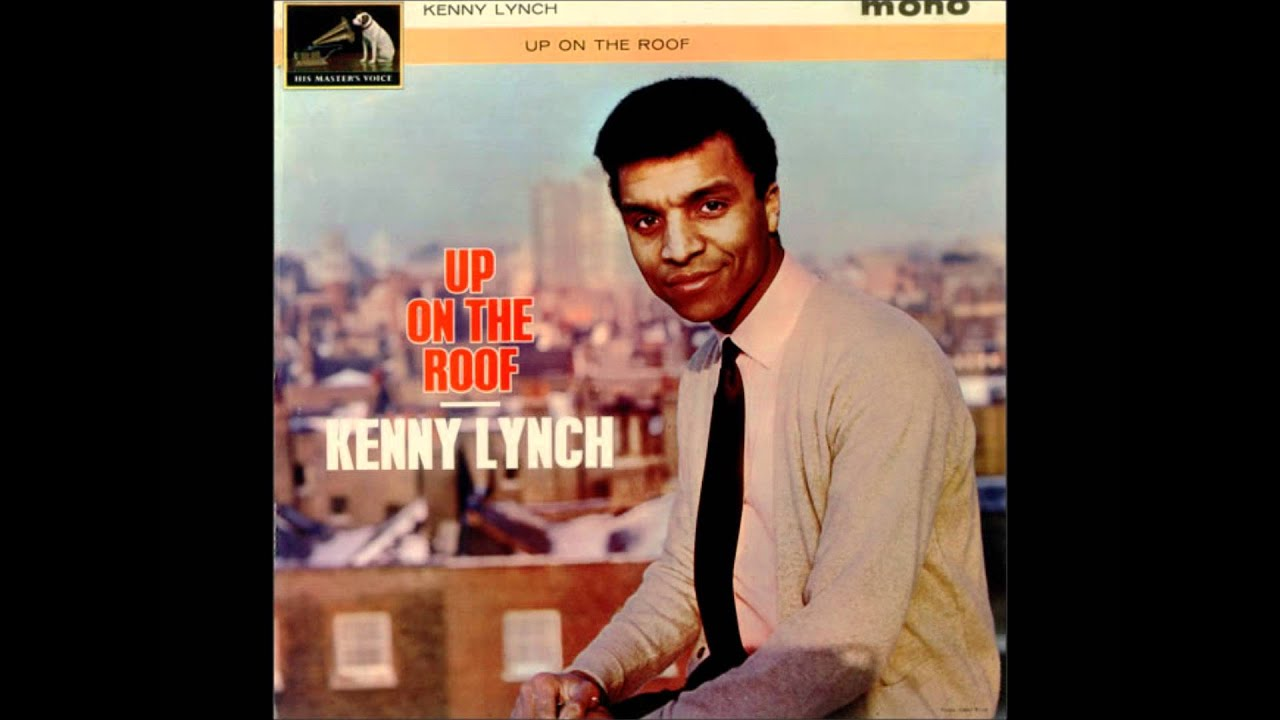 Kenny Lynch   Up On The Roof 1962