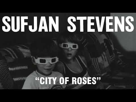 Sufjan Stevens - City of Roses (Official Audio)