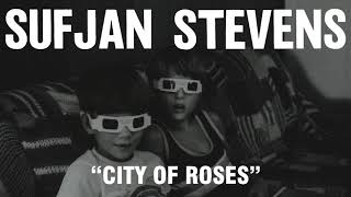 failzoom.com - Sufjan Stevens - City of Roses (Official Audio)