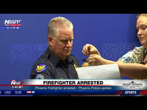 FIREFIGHTER ARRESTED: Phoenix firefighter accused of theft and arson (FNN)