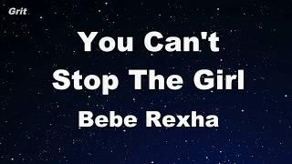 You Can't Stop The Girl - Bebe Rexha Karaoke 【No Guide Melody】 Instrumental