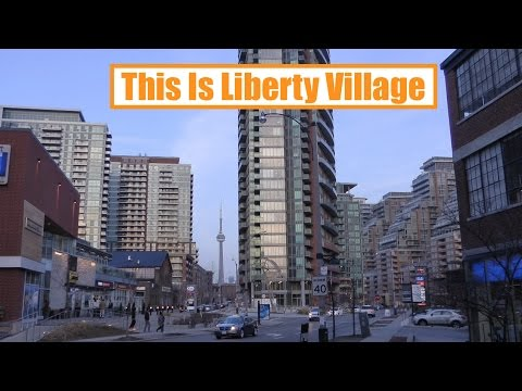 This Is Liberty Village  (Toronto's Hip New Millennial Neighbourhood)
