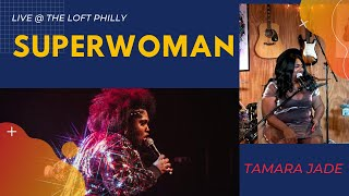 SuperWoman LIVE @LoftEventsPhilly