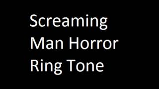 Screaming Man Horror Ringtone