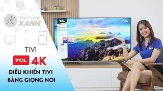 Tivi TCL: 4K, chạy Android 9, có điều khiển bằng giọng nói tiếng Việt (L55A8)