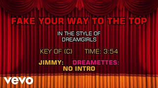Broadway: Dreamgirls - Fake Your Way to the Top (Karaoke)