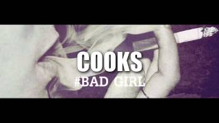 Cooks - #BAD GIRL