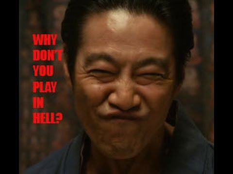 Why Don't You Play In Hell? ( Sion Sono part:2)