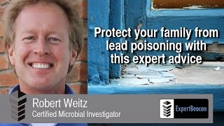 ExpertBeacon - Robert Weitz - Protect your family from lead poisoning with this expert advice