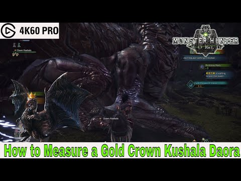Monster Hunter: World - How to Measure a Gold Crown Kushala Daora