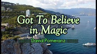 Got To Believe In Magic - David Pomeranz (KARAOKE)