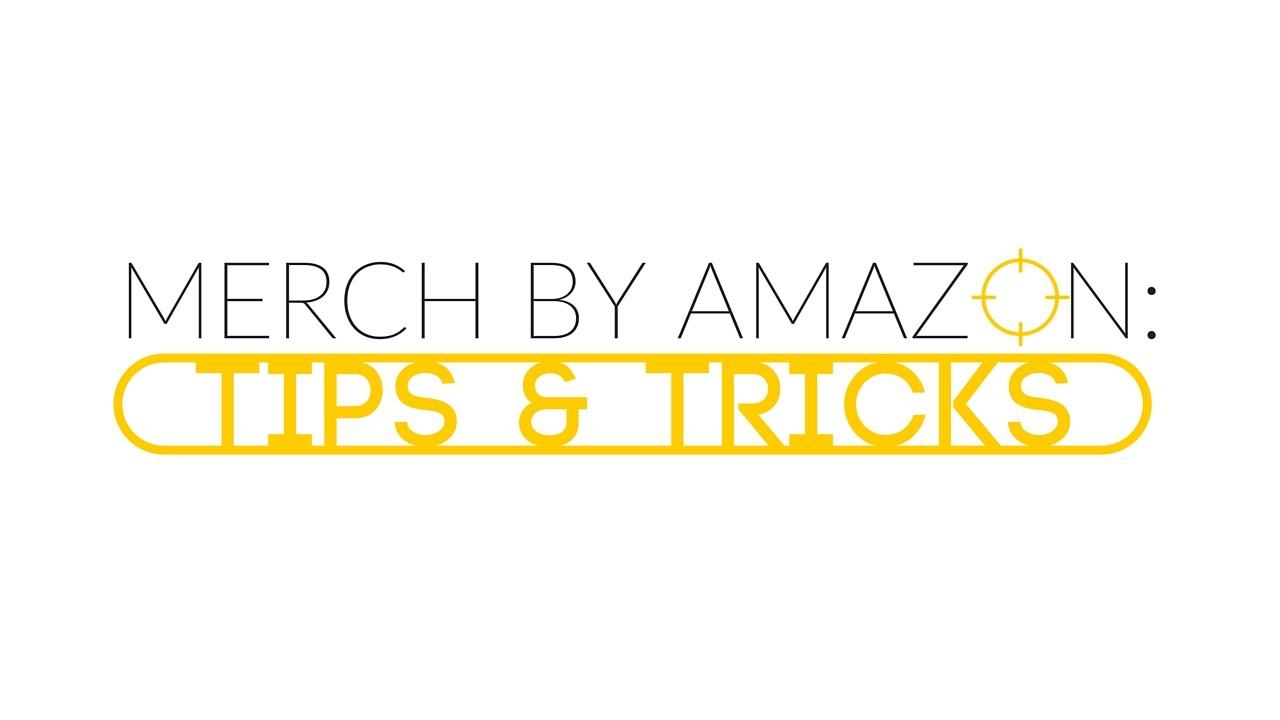 Merch By Amazon: Tips & Tricks for Designs and Selling!