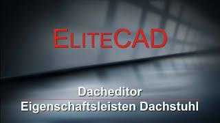 [01] EliteCAD AR V13.2 - Dacheditor & Eigenschaftsleisten Dachstuhl