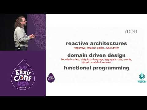 ElixirConf 2017 - Perhap: Applying Domain Driven Design and Reactive... -  Rob Martin