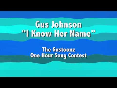 I Know Her Name - Gus Johnson Original Music