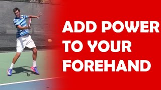 Add Power To Your Forehand | HIT WITH MORE POWER