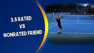 3.5 Rated vs Old Friend Tennis Match