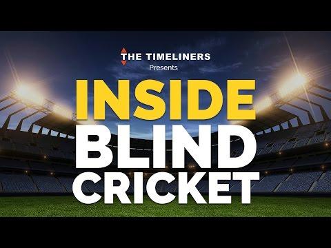 Inside Blind Cricket | The Timeliners